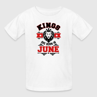 kings are born in june - Kids' T-Shirt