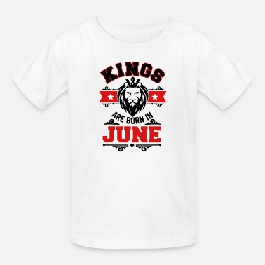 Kings Are Born kings are born in june - Kids' T-Shirt