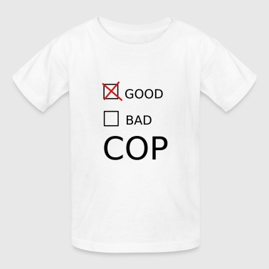 Good Cop - Kids' T-Shirt