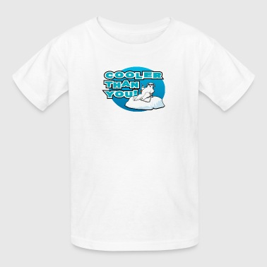 Cooler Than You Cooler Than You! - Kids' T-Shirt