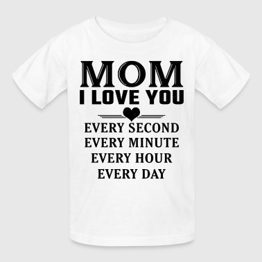 I Love You Mom - Kids' T-Shirt