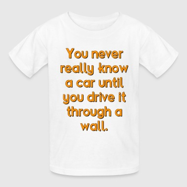 You Never Know A Car - Kids' T-Shirt