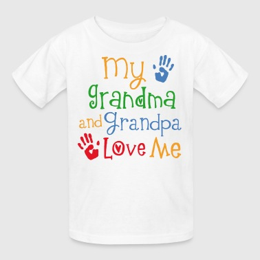 Grandma and Grandpa Love Me - Kids' T-Shirt
