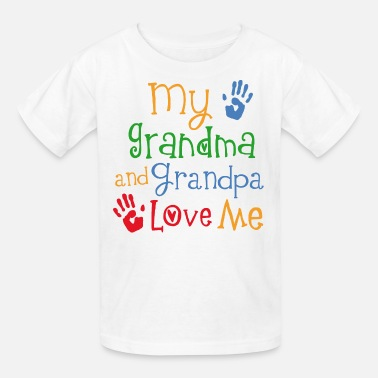 My Grandma Loves Me Grandma and Grandpa Love Me - Kids' T-Shirt