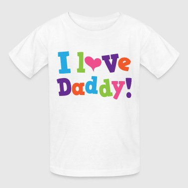 I Love Daddy Childs - Kids' T-Shirt