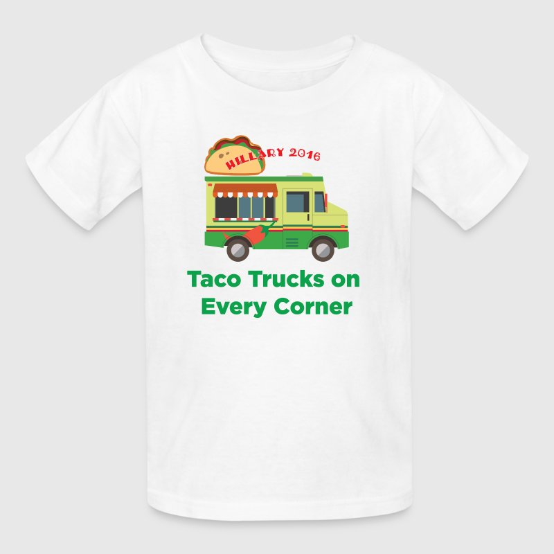 Taco Trucks on Every Corner - Hillary 2016 - Kids' T-Shirt