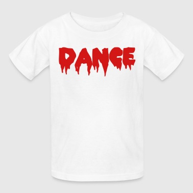 DANCE in bloody font - Kids' T-Shirt