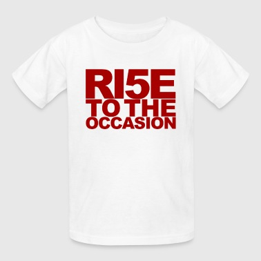 rise to the occasion (ri5e) - Kids' T-Shirt