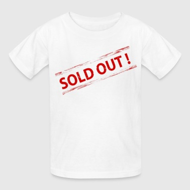 sold out - Kids' T-Shirt