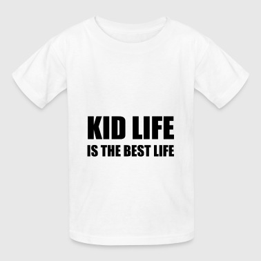 Kid Life Best Life - Kids' T-Shirt