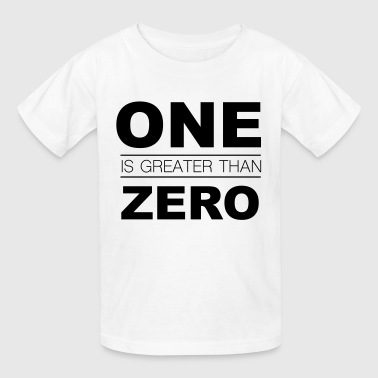 One is greater than Zero - Kids' T-Shirt