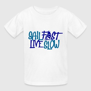 Sail Fast Live Slow Sailors t-shirt front - Kids' T-Shirt