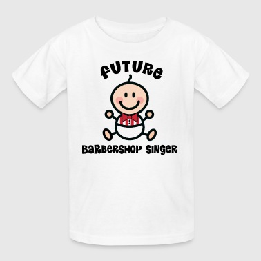 Future Barbershop Singer - Kids' T-Shirt