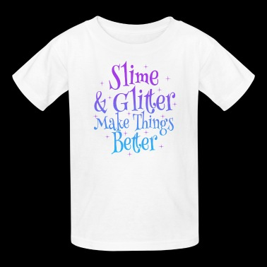 Slime and Glitter Makes things Better - Kids' T-Shirt