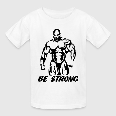 Be strong - Kids' T-Shirt