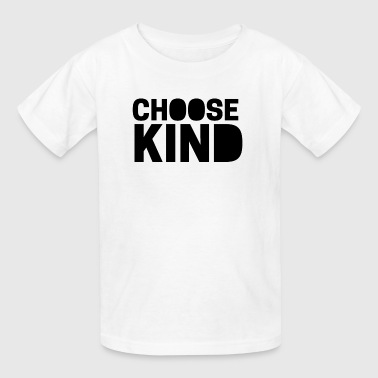Be a wonder - Choose Kind - Kindness Matters - Kids' T-Shirt