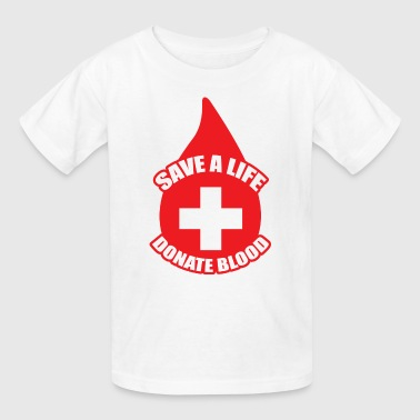 Save a Life, Donate Blood - Kids' T-Shirt