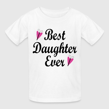 Best Daughter Ever - Kids' T-Shirt
