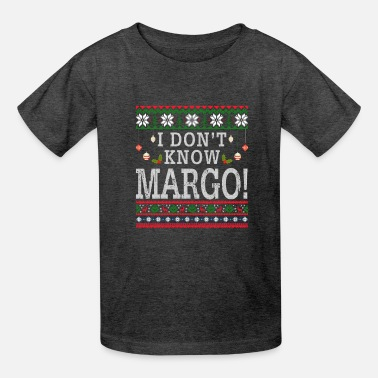 I Don'T Know Margo Ugly Christmas Sweater Funny Gi - Kids' T-Shirt
