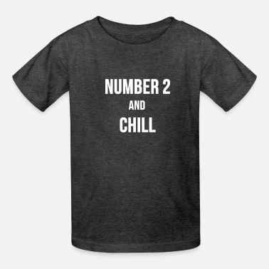 NUMBER 2 AND CHILL Funny Poop Meme Father's Day - Kids' T-Shirt