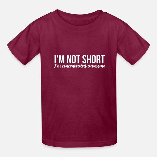Modern T-Shirts - I'm Not Short I'm Concentrated Awesome - Kids' T-Shirt burgundy