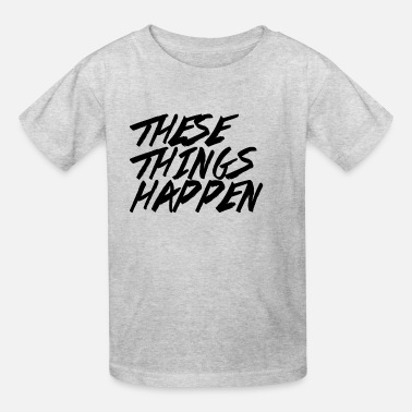 These Things Happen Vol. 2 - Kids' T-Shirt