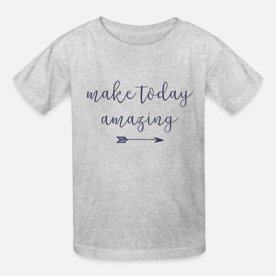 Cool T-Shirts - Make Today Amazing - Kids' T-Shirt heather gray