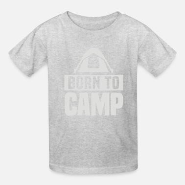 To Camp Born To Camp - Kids' T-Shirt