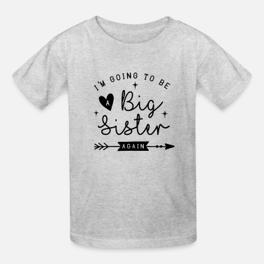 Big I m Going To Be A Big Sister Again - Kids' T-Shirt
