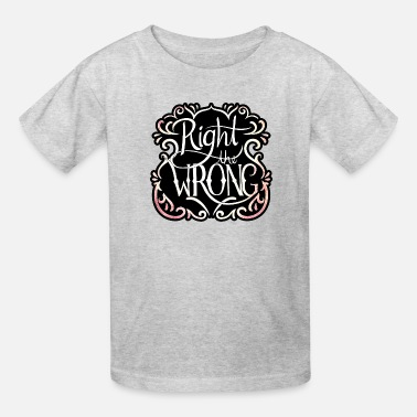 right the wrong - Kids' T-Shirt