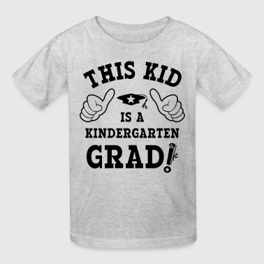 This Kid Kindergarten Grad - Kids' T-Shirt