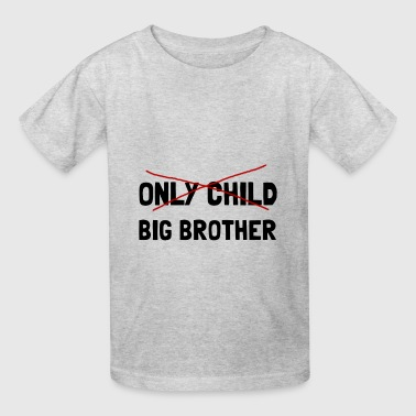 Only Child Big Brother - Kids' T-Shirt