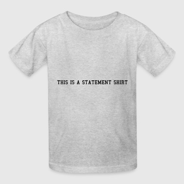 Statement - Kids' T-Shirt