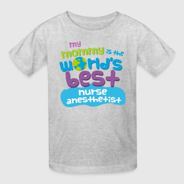 Nurse Anesthetist Mom Kids Gift - Kids' T-Shirt
