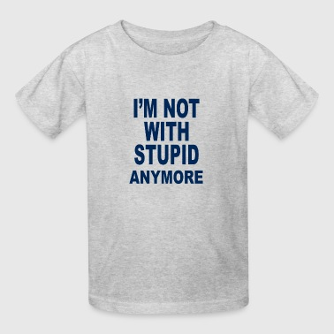 Stupid - Kids' T-Shirt