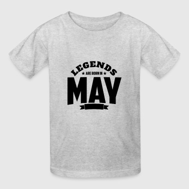 Legends Are Born in May | May Birthday - Kids' T-Shirt
