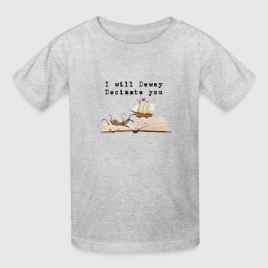 I Will Dewey Decimate You Book Lover Library - Kids' T-Shirt