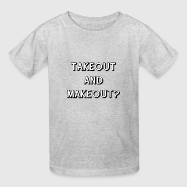 Takeout and Makeout - Kids' T-Shirt