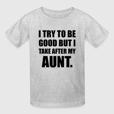 Take After My Aunt Funny - Kids' T-Shirt