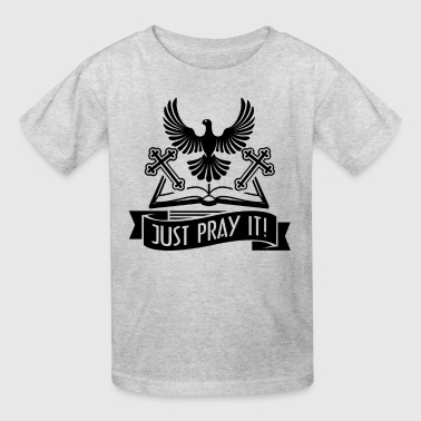 Catholic Clothes Catholic Shirt - Catholic Just Pray T Shirt - Kids' T-Shirt