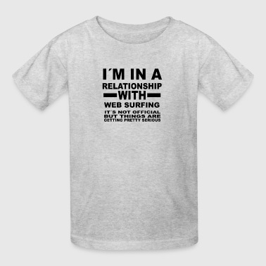 relationship with WEB SURFING - Kids' T-Shirt