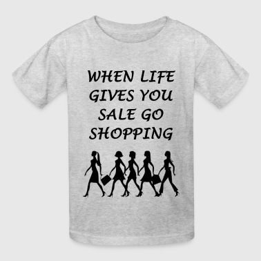 When life gives you sale go shopping - Kids' T-Shirt