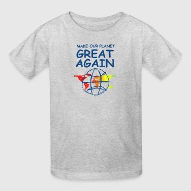 Make Our Planet Great Again - Kids' T-Shirt