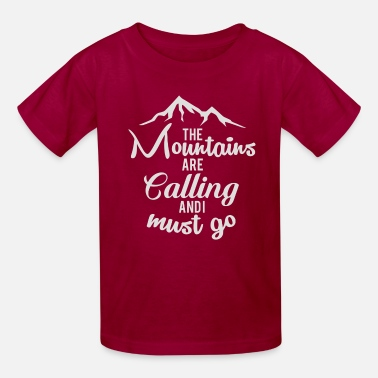Calling And I Calling And I Must - Kids' T-Shirt