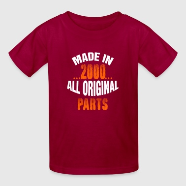 All Original Parts 2000 Made In 2000 All Original Parts - Kids' T-Shirt