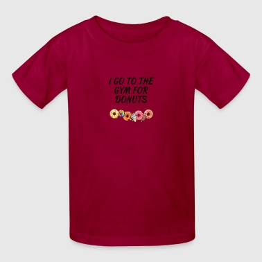 I go to the Gym for Donuts - Kids' T-Shirt