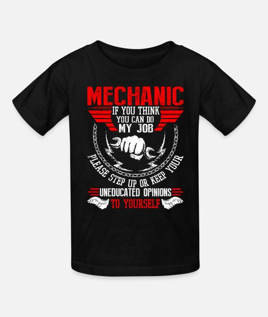 Mechanic T-Shirts - Mechanic You Think You Can Do My Job T Shirt - Kids' T-Shirt black