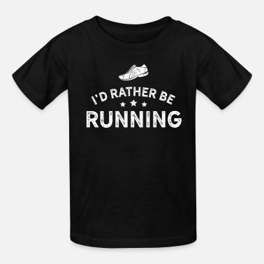 Country Running Design Id Rather Be Running White Cross Country Fitness Funny Gift - Kids' T-Shirt