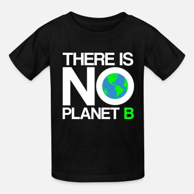 B Day Earth Day - There Is No Planet B - Kids' T-Shirt