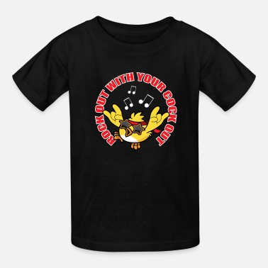 Out Rock Out With Your Cock Out Rooster - Kids' T-Shirt